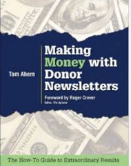 "It's the perfect time for Tom Ahern's ""Making Money with Donor Newsletters"""