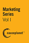 Marketing Series--Volume One: Building a Persuasive Case, Seven Transformative Branding Principles, Multi-faceted Strategies and Bonding with Brands for Life